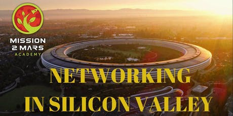 Networking in Silicon Valley / Mission2Mars Academy Workshop with Tatiana Indina tickets