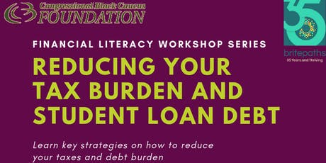 Congressional Black Caucus Foundation-Financial Literacy Workshop Series:  Reducing Your Tax Burden and Student Loan Debt tickets