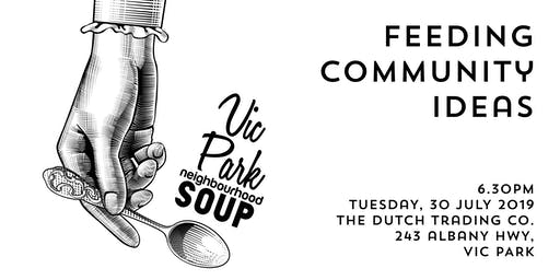 Vic Park Neighbourhood Soup - July 30, 2019