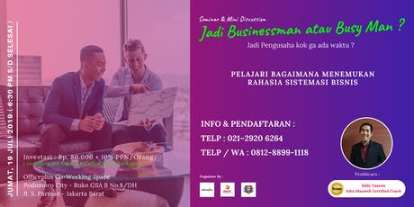 Seminar & Mini Discussion - Jadi Businessman atau Busy Man ? tickets