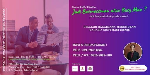 Seminar & Mini Discussion - Jadi Businessman atau Busy Man ?