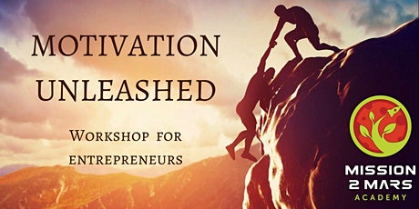 MOTIVATION UNLEASHED: Mission2Mars.Academy Workshop tickets