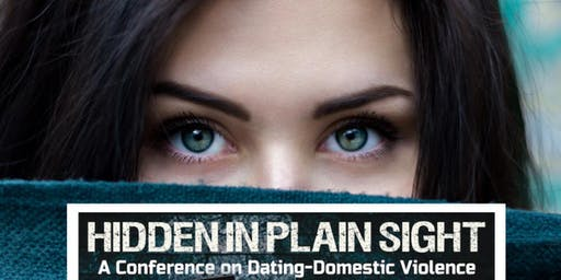 Hidden in Plain Sight—A Conference on Dating and Domestic Violence