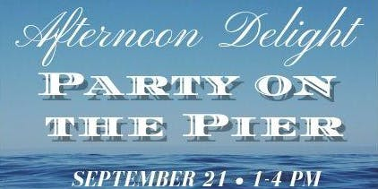 Afternoon Delight: Party on the Pier