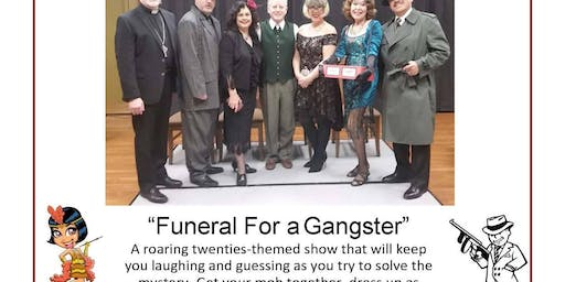Funeral For a Gangster Murder Mystery Play