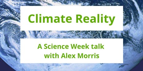 Climate Reality - A Science Week talk with Alex Morris tickets