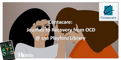 Centacare: Journey to Recovery from OCD @ The Library