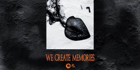 We Create Memories - (Long Weekend Exclusive Guestlist) tickets