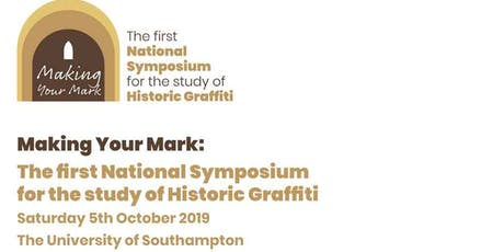 Making Your Mark: 1st National Symposium for the Study of Historic Graffiti tickets