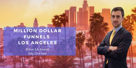Million Dollar Funnels LA: For Speakers, Entrepreneurs & Business Owners! tickets