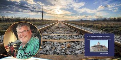 Meet the Author: Railway Hotels of Australia
