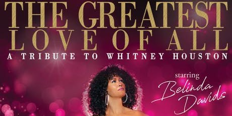 Greatest Love of All: A Tribute to Whitney Houston starring Belinda Davids tickets