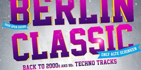Berlin Classic - Back to 2000er+90er Techno Tickets