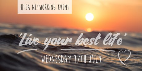 Live Your Best Life - HTEA Networking Event tickets
