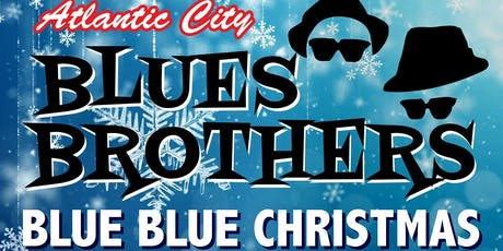 "Atlantic City Blues Brothers: ""Blue Blue Christmas"" tickets"