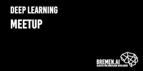 BREMEN.AI Deep Learning Meetup #2 Tickets