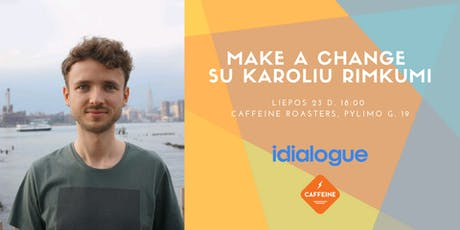 Make a change su Karoliu Rimkumi tickets