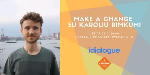 Make a change su Karoliu Rimkumi