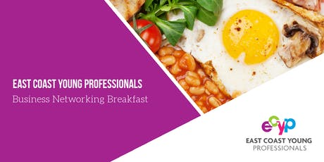 East Coast Young Professionals - Business Breakfast Meeting tickets