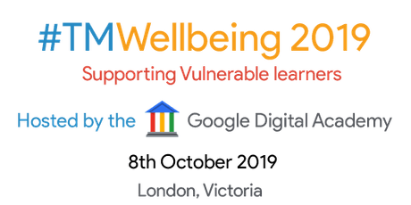#TMWellbeing - Teach Meet Wellbeing @ Google 2019 tickets