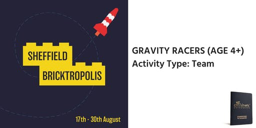 Sheffield Bricktropolis: Gravity Racers (4+)