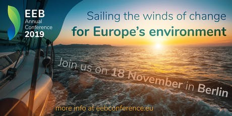 EEB Annual Conference 2019 - Sailing the winds of change for Europe's environment Tickets