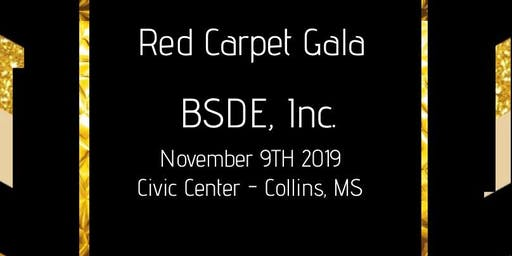 Red Carpet  2019 Gala  - BSDE, Inc