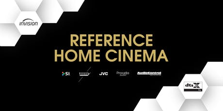 Reference Home Cinema Launch - Tuesday 23rd, Morning Session tickets