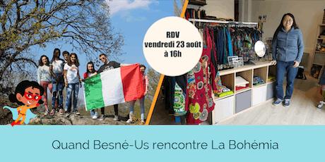 Besné-Us chez La Bohémia : la super rencontre ! billets