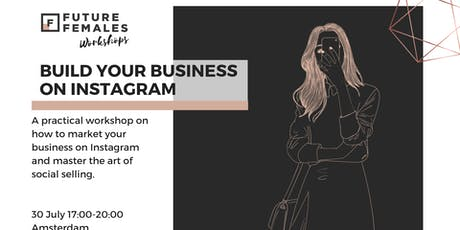 Build your Business on Instagram | Future Females Workshop Amsterdam tickets