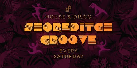 Shoreditch Groove - House & Disco Loft Party tickets