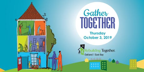 Rebuilding Together Oakland | East Bay's Gather Together 2019 tickets