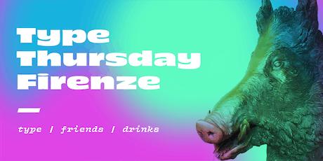 Type Thursday FLR - Luglio biglietti