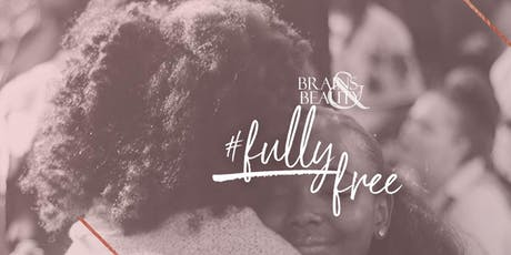 BRAINS & BEAUTY VII - #FullyFree tickets