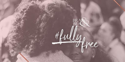 BRAINS & BEAUTY VII - #FullyFree