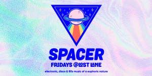 Spacer Fridays @ Lost Lane