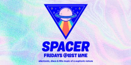 Spacer Fridays @ Lost Lane tickets