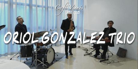 Música Jazz en directo: ORIOL GONZALEZ TRIO entradas