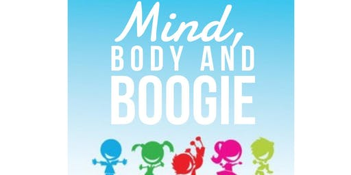 MIND, BODY AND BOOGIE