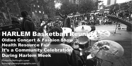 Harlem Basketball Reunion (Celebrating the History of Harlem Sport) Health Resource Fair, Fashion Show & Concert tickets