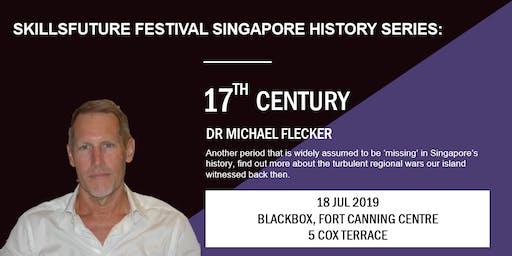 SkillsFuture Festival Singapore History Series: 17th Century