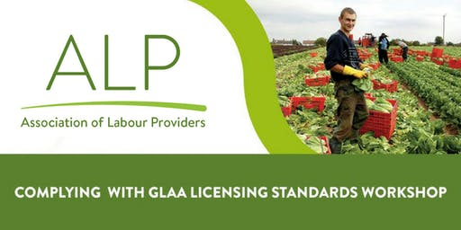 Complying with GLAA Licensing Standards Workshop - Ely, Cambridgeshire 31/07/2019