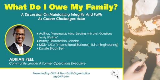 "OHF Presents ... Adrian Peel: "" What Do I Owe My Family?"""