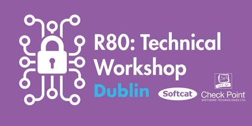 Dublin: Check Point R80 - Technical Workshop