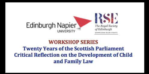 Twenty Years of the Scottish Parliament in Child & Family Law: Workshop 1