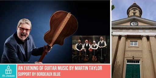 An evening of Jazz with Dr Martin Taylor and Bordeaux Blue