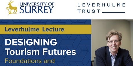 Leverhulme Lecture on Designing Tourism Futures tickets
