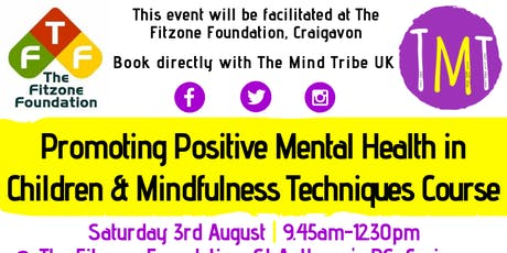 Promoting Positive Mental Health in Children & Mindfulness Techniques tickets
