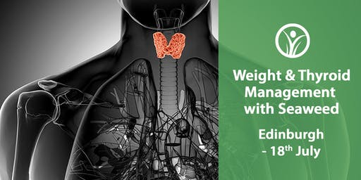 CNM Edinburgh - Weight and Thyroid Management with Seaweed