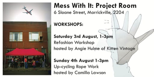 Workshops @ Mess With It: Project Room (Inner West Open Studio Trail)